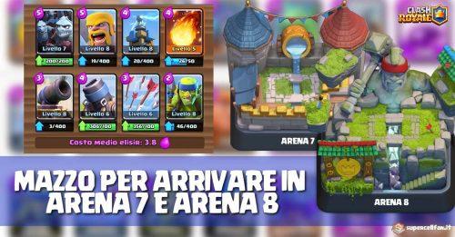 Miglior deck per arrivare in arena 7 e arena 8 guida al mazzo for Clash royal deck arene 7